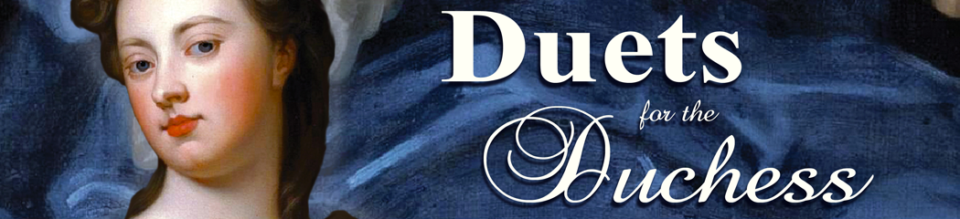 Duets for the Duchess